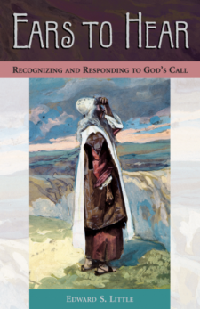 "Image is the cover of ""Ears to Hear: Recognizing and Responding to God's Call."""